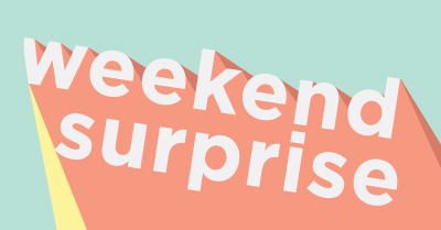 WEEKEND-SURPRISE_featureNEW